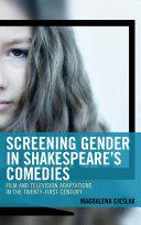 Screening Gender in Shakespeare s Comedies