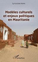 Modèles culturels et enjeux politiques en Mauritanie Pdf/ePub eBook