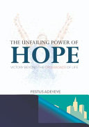 The Unfailing Power of Hope  Victory Beyond the Crossroads of Life