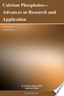 Calcium Phosphates   Advances in Research and Application  2012 Edition