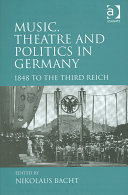 Music  Theatre and Politics in Germany