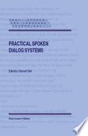 Practical Spoken Dialog Systems