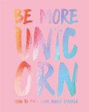 Be More Unicorn