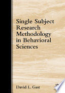 """Single Subject Research Methodology in Behavioral Sciences: Applications in Special Education and Behavioral Sciences"" by Jennifer R. Ledford, David L. Gast"