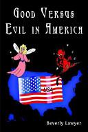Good Versus Evil in America