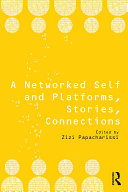 A Networked Self and Platforms, Stories, Connections