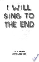 I Will Sing to the End