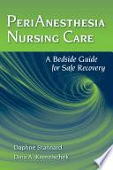 """""""PeriAnesthesia Nursing Care"""" by Daphne Stannard, Dina Krenzischek"""