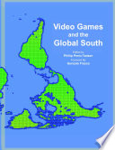 """""""Video Games and the Global South"""" by Phillip Penix-Tadsen"""