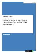 Notions of the American Dream in Chimamanda Ngozi Adichie s Novel  Americanah