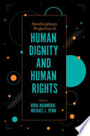 Interdisciplinary Perspectives on Human Dignity and Human Rights