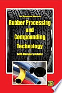 The Complete Book on Rubber Processing and Compounding Technology (with Machinery Details) 2nd Revised Edition
