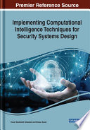 Implementing Computational Intelligence Techniques for Security Systems Design