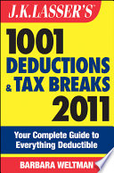 J K Lasser S 1001 Deductions And Tax Breaks 2011