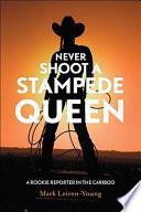 Never Shoot a Stampede Queen