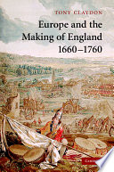 Europe and the Making of England, 1660-1760