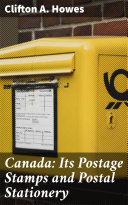 Pdf Canada: Its Postage Stamps and Postal Stationery Telecharger