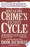 Breaking Crime s Vicious Cycle