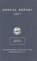 International Monetary Fund Annual Report 1957