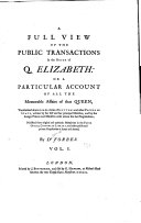A full view of the public transactions in the reign of Q. ...