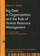Cover image of Big data in organizations and the role of human resource management : a complex systems theory-based conceptualization