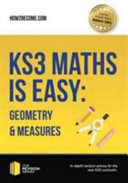KS3 Maths is Easy: Geometry & Measures. Complete Guidance for the New KS3 Curriculum