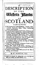 A Description of the Western Islands of Scotland     With a New Map     To which is Added a Brief Description of the Isles of Orkney  and Schetland