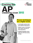 Cracking the AP Chemistry Exam  2012 Edition Book
