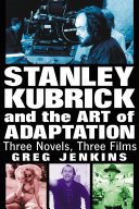 Stanley Kubrick and the Art of Adaptation