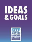 Ideas   Goals   Keep Moving Forward   A Notebook for Entrepreneurs