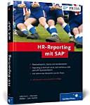HR-Reporting mit SAP : [Standardreports, Querys und Kundenreports ; Reporting in SAP ERP HCM, SAP NetWeaver BW und SAP BusinessObjects ; mit zahlreichen Beispielen aus der Praxis]