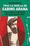Tras la huella de Sabino Arana