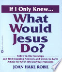 If I Only Knew   What Would Jesus Do