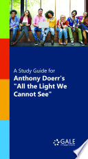 A Study Guide for Anthony Doerr s  All the Light We Cannot See
