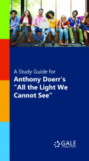 A Study Guide for Anthony Doerr's
