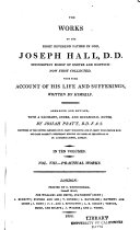 The Works of the Right Reverend Father in God  Joseph Hall