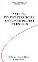 Pdf Nations, Etat et Territoire en Europe de l'Est et en URSS Telecharger