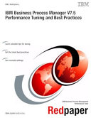 IBM Business Process Manager V7 5 Performance Tuning and Best Practices