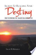 Read Online Secrets to Reaching Your Destiny Epub