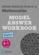 Revise Edexcel GCSE  9 1  Mathematics Higher Model Answer Workbook