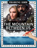 The Mountain Between Us Coloring Book