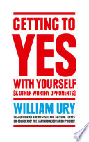 Getting to Yes with Yourself  And Other Worthy Opponents Book