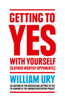Getting to Yes with Yourself  And Other Worthy Opponents