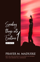 Speaking Things Into Existence by Faith