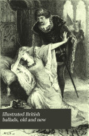 Illustrated British Ballads  Old and New