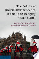 The Politics Of Judicial Independence In The Uk S Changing Constitution