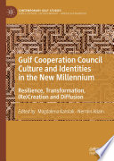 Gulf Cooperation Council Culture and Identities in the New Millennium