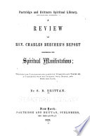 A Review of Rev  Charles Beecher s Report Concerning the Spiritual Manifestations