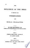 The Influence Of The Bible In Improving The Understanding And Moral Character Book