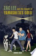 Zac Lee and The Legend of Yamashita's Gold